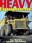 Heavy Equipment: The World's Largest...