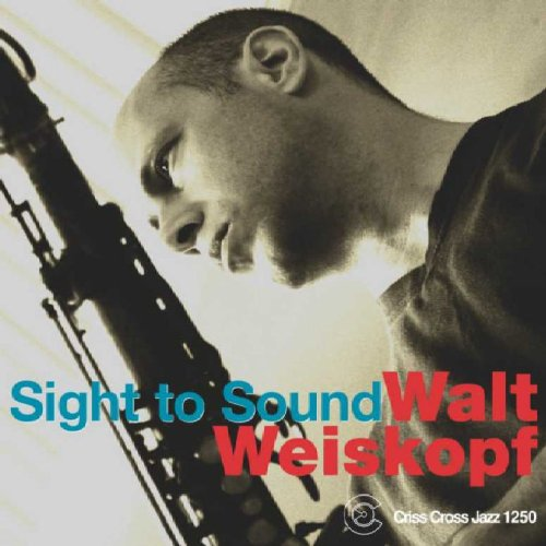 Sight to Sound by Walt Weiskopf