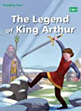 Image de Reading Time CM1 - Legend of King Arthur - Livre élève - Ed. 2014