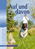 Auf und davon: Wie der Jagdtrieb des Hundes kontrollierbar wird - Martina Nau