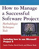 img - for How to Manage a Successful Software Project: Methodologies, Techniques, Tools book / textbook / text book