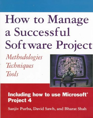 How to Manage a Successful Software Project: Methodologies, Techniques, Tools