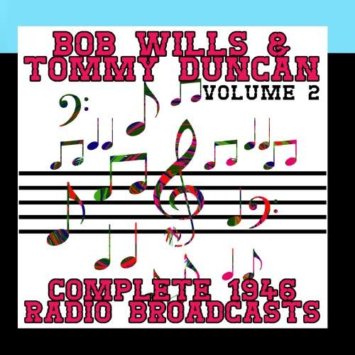 Complete 1946 Radio Broadcasts Volume 2 by Bob Wills & Tommy Duncan