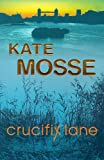 Crucifix Lane (0340692928) by Mosse, Kate