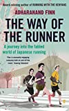 The Way of the Runner: A journey into the fabled world of Japanese running (English Edition)