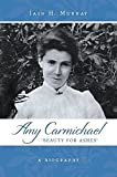 img - for Amy Carmichael: Beauty For Ashes book / textbook / text book