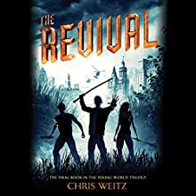 The Revival Audiobook by Chris Weitz Narrated by Jose Julian, Spencer Locke, Christine Lakin, Aaron Landon, Adetokumboh M'Cormack