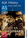 Chris Collier AQA History AS: Unit 1 Britain, 1906-1951 (Aqa History for As)