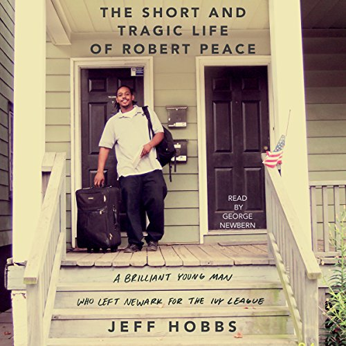 Download The Short and Tragic Life of Robert Peace: A Brilliant Young Man Who Left Newark for the Ivy League