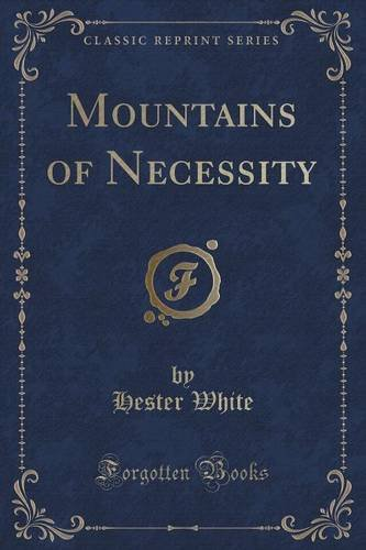 Mountains of Necessity (Classic Reprint)