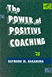 img - for The Power of Positive Coaching (Jones and Bartlett Series in Health Sciences) book / textbook / text book