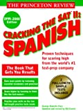 img - for Cracking the SAT II: Spanish, 1999-2000 Edition (Cracking the Sat Spanish Subject Test) book / textbook / text book