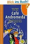 Caf� Andromeda. Eine fantastische Rei...