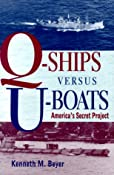 Q-Ships Versus U-Boats: America&#39;s Secret Project: Kenneth M. Beyer: 9781557500441: Amazon.com: Books