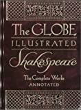 The Globe Illustrated Shakespeare : The Complete Works Annotated (0517205963) by Shakespeare, William