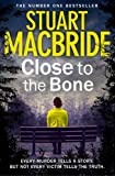 Stuart MacBride Close to the Bone (Logan McRae, Book 8): Logan McRae Book 08
