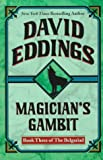 Magician's Gambit (The Belgariad, Book 3) (0345418875) by Eddings, David