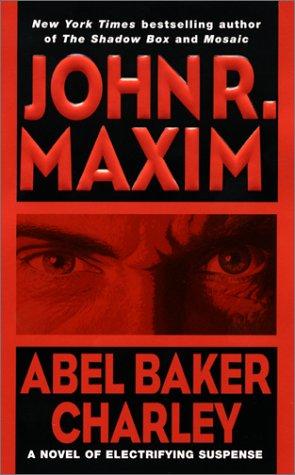 Abel Baker Charley, JOHN R. MAXIM
