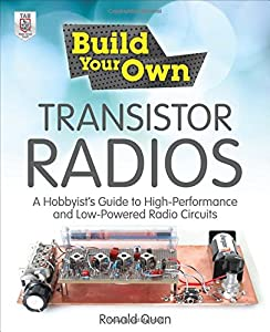 Build Your Own Transistor Radios: A Hobbyist's Guide to High-Performance and Low-Powered Radio Circuits by McGraw-Hill/TAB Electronics
