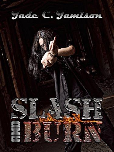 Jade C. Jamison - Slash and Burn (Bullet Book 5)