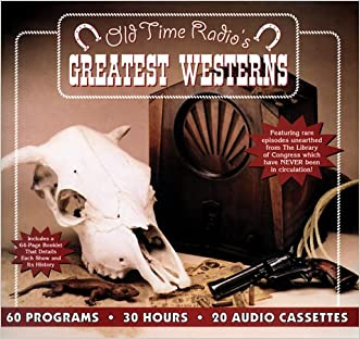 Old Time Radio's Greatest Westerns (Smithsonian Historical Performances)