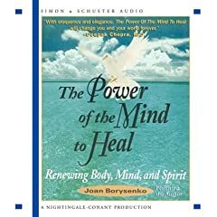 The Power of the Mind to Heal: Renewing Body, Mind, and Spirit