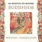 60 Minutes to Master Buddhism Hörbuch von Michael Chaskalson Gesprochen von: Edward Killingback