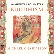 60 Minutes to Master Buddhism Audiobook by Michael Chaskalson Narrated by Edward Killingback