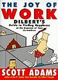 Dilbert: The Joy of Work (A Dilbert Book)