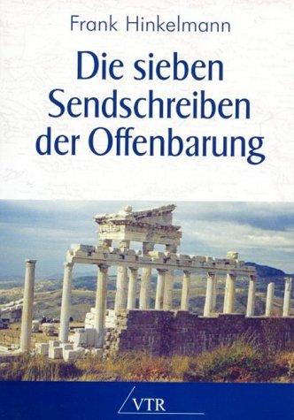 Die sieben Sendschreiben der Offenbarung von Karl-Heinz Vanheiden
