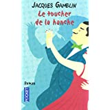 "Le toucher de la hanchevon ""Jacques Gamblin"""