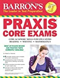 img - for Barron's PRAXIS CORE EXAMS: Core Academic Skills for Educators by Robert D. Postman Ed. D (2015-01-01) book / textbook / text book