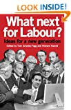 What Next For Labour? Ideas for a new generation