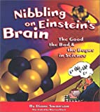 Nibbling on Einstein's Brain: The Good, the Bad & the Bogus in Science (0613511778) by Swanson, Diane