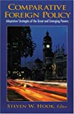 Comparative Foreign Policy: Adaptation Strategies of the Great and Emerging Powers (0130887897) by Hook, Steven W.