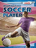 img - for Becoming a Pro Soccer Player (Going Pro) book / textbook / text book
