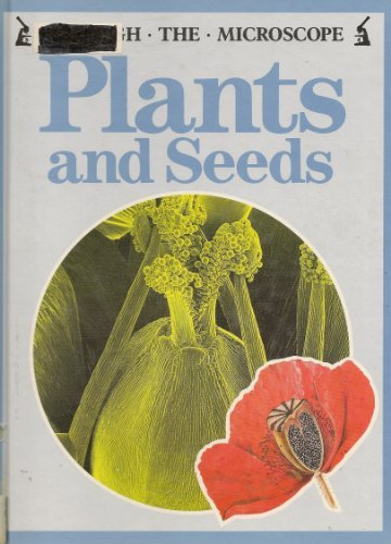 Plants And Seeds (Through The Microscope)