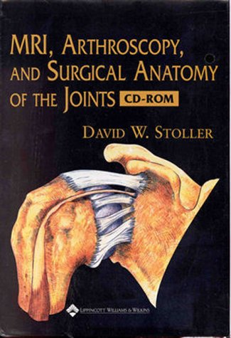 MRI, Arthroscopy, and Surgical Anatomy of the Joints