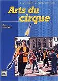 echange, troc Alain Fouchet - Arts du cirque. De l'initiation au perfectionnement