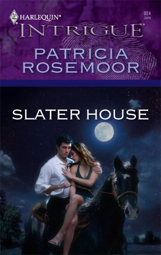 Slater House (Harlequin Intrigue Series), Patricia Rosemoor