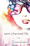 Semi-Charmed Life: A Novel