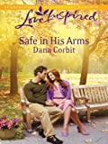 img - for Safe in His Arms (Love Inspired) book / textbook / text book