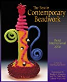 The Best in Contemporary Beadwork: Bead International 2000