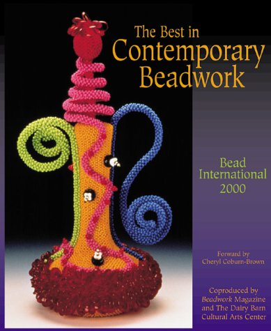 The Best in Contemporary Beadwork: Bead International 2000 PDF