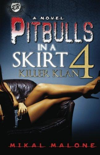 Pitbulls In A Skirt 4: Killer Klan (The Cartel Publications Presents)
