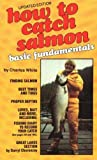 How to Catch Salmon: Basic Fundamentals, Updated Edition (0887920055) by Charles White