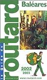 echange, troc Le guide du routard - Baléares : 2002-2003