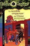 echange, troc Mary Pope Osborne - La Cabane Magique, Tome 9 : Le terrible empereur de Chine