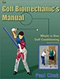 img - for The Golf Biomechanic's Manual: Whole in One Golf Conditioning book / textbook / text book
