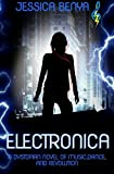Electronica: A dystopian novel of music, dance and revolution